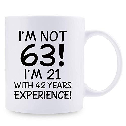 I Am Not 63 I Am 21 con 42 años de Experiencia Tazas de café - Taza de Regalo de cumpleaños número 63-11 oz Regalos de cumpleaños número 63 para mamá, Ella, Hermana, Mejores Amigos, Novia, Esp