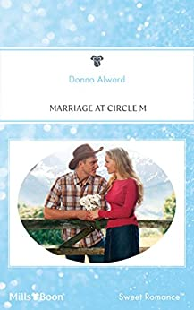 Marriage At Circle M (Heart to Heart Book 13) by [Donna Alward]