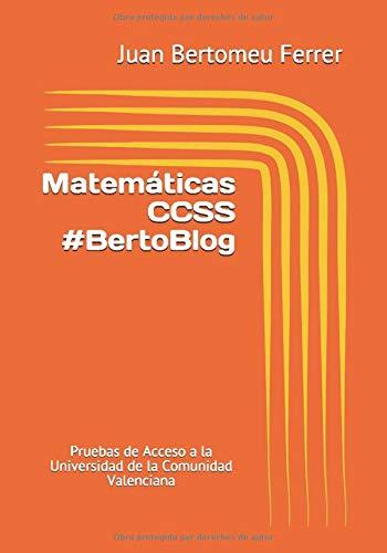 Matemáticas CCSS #BertoBlog: Pruebas de Acceso a la Universidad de la Comunidad Valenciana