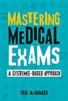 Mastering Medical Exams: A systems-based approach