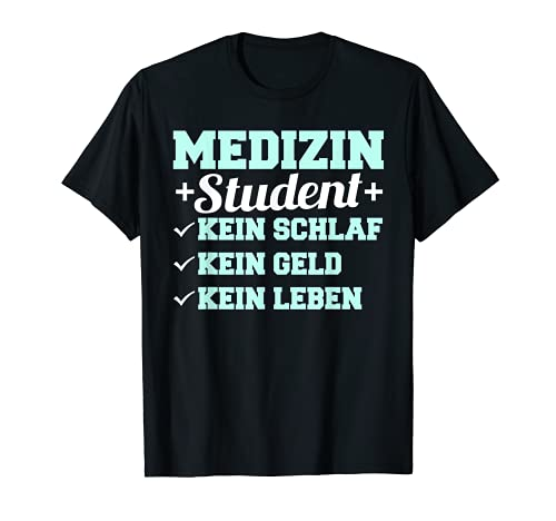 Funny Medicine Student Saying - Funny Medicine Doctor T-Shirt