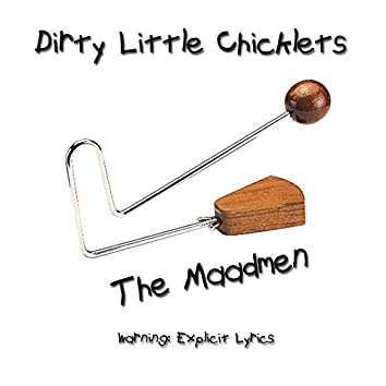 Dirty Little Chicklets