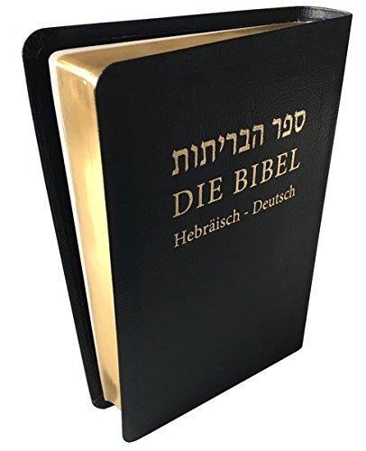 Die Bibel: Hebräisch-Deutsch mit weichem Leder und Goldschnitt