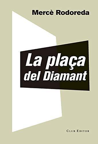 La plaça del Diamant (El Club dels Novel·listes Book 60) (Catalan Edition)
