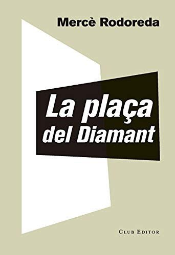La plaça del Diamant (El Club dels Novel·listes Book 60) (Catalan Edition)