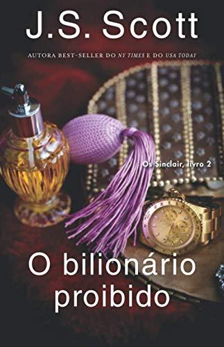 O bilionário proibido: Os Sinclair: 2