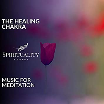 The Healing Chakra - Music For Meditation