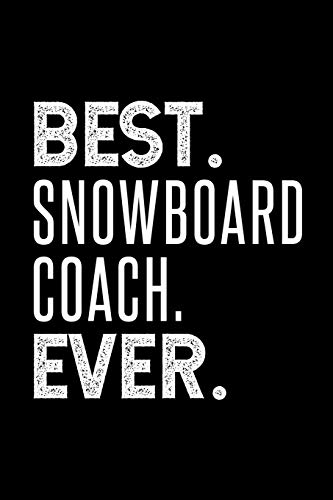 BEST. SNOWBOARD COACH. EVER.: Dot Grid Journal or Notebook, 6x9 inches with 120 Pages. Cool Vintage Distressed Typographie Cover Design.