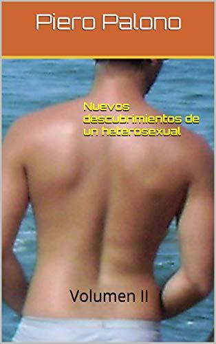 Nuevos descubrimientos de un heterosexual: Volumen II