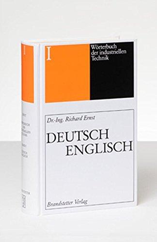 Wörterbuch der industriellen Technik Band 1 Deutsch-Englisch: Dictionary of Engineering and Technology Vol. 1 German-English: Dictionary of ... Vol. 1 German-English / Softcoverausgabe 2020