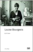 Louise Bourgeois: Art to Read Series by Ulf Kuster(2012-03-31)