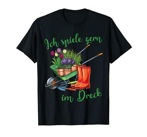 Ich spiele gern im Dreck für Hobby-Gärtner im Garten T-Shirt
