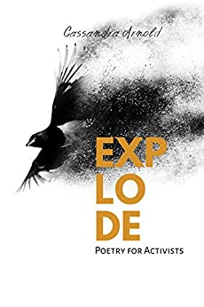 EXPLODE: Poetry for Activists by [Cassandra Arnold]