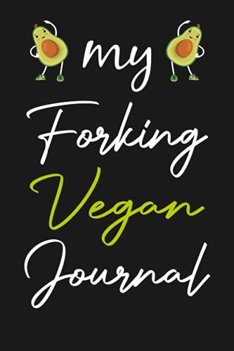 My Forking VeganJournal: Vegan Design Gift For Animal Rights and Meatless Veganism, Funny Plant Based Journal, gifts for vegans and vegetarians