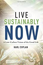 Live Sustainably Now – A Low–Carbon Vision of the Good Life