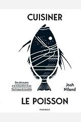 Cuisiner le poisson: Des découpes à la maturations à sec. Techniques & recettes: 31653 Paperback