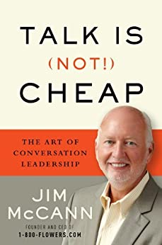 Talk is (Not!) Cheap: The Art of Conversation Leadership by [Jim McCann]
