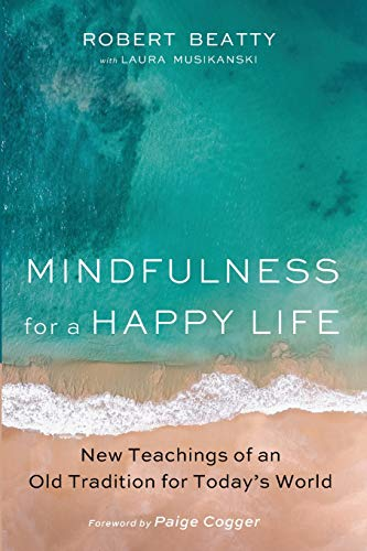 Mindfulness for a Happy Life: New Teachings of an Old Tradition for Today's World