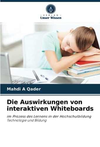 Die Auswirkungen von interaktiven Whiteboards: im Prozess des Lernens in der Hochschulbildung Technologie und Bildung