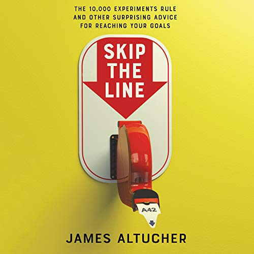 Skip the Line Audiobook By James Altucher cover art