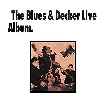 The Blues & Decker Live Album (Live)