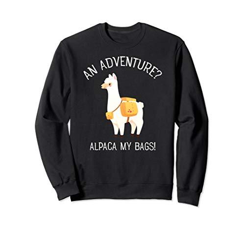 Adventure Alpaca My Bag - Lustiges Alpaka Lama Abenteuer Sweatshirt