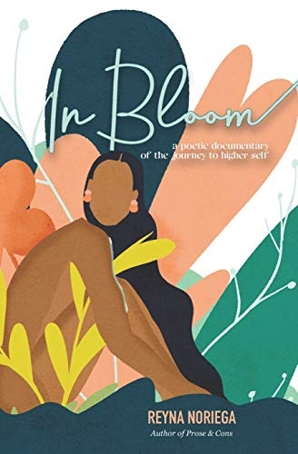 In Bloom: A Poetic Documentary Of The Journey to Higher Self