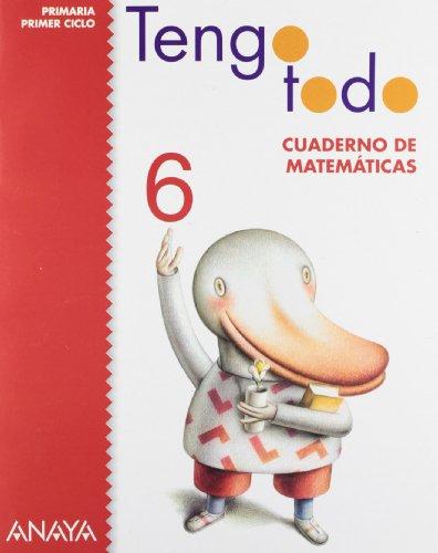 Tengo Todo, Cuaderno de Matemáticas 6. Educación Primaria, Primer Ciclo - 9788466797634