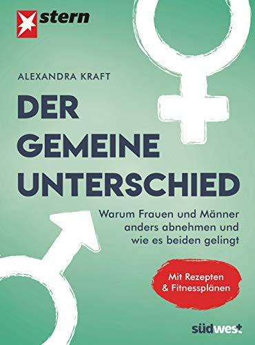 Der gemeine Unterschied: Warum Frauen und Männer anders abnehmen und wie es beiden gelingt. Mit Rezepten von Regina Rautenberg.