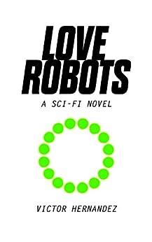Love Robots by [Victor Hernandez]