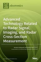 Advanced Technology Related to Radar Signal, Imaging, and Radar Cross- Section Measurement