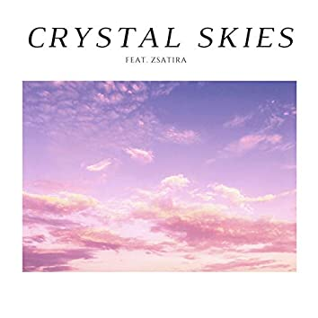 Crystal Skies (feat. Zsatira)