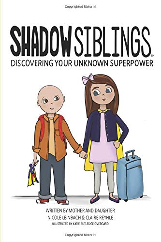 Compare Textbook Prices for Shadow Siblings: Discover Your Unknown Superpower  ISBN 9781939116000 by Leinbach, Nicole,Reyhle, Claire,Overgard, Katie Rutledge