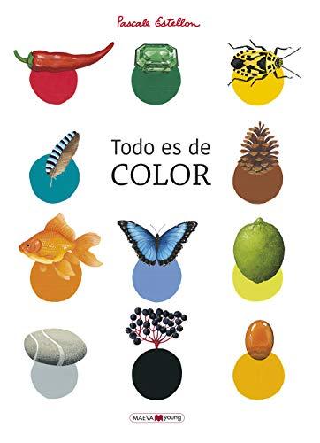 Todo es de color: Un libro para conocer y redescubrir los colores de la Naturaleza (Libros para los que aman los libros)
