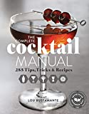 The Complete Cocktail Manual: 285 Tips, Tricks & Recipes (English Edition)