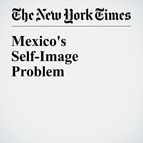 Mexico's Self-Image Problem audiobook cover art