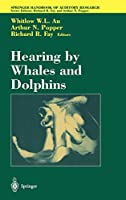 Hearing by Whales and Dolphins (Springer Handbook of Auditory Research (12))