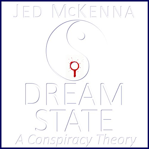 Dreamstate: A Conspiracy Theory (The Dreamstate Trilogy) (Volume 2) audiobook cover art