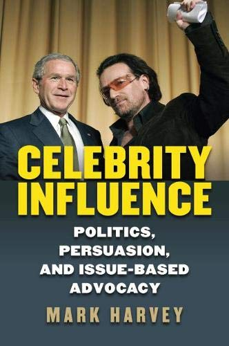 Celebrity Influence: Politics, Persuasion, and Issue-Based Advocacy