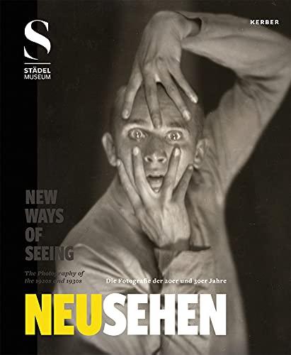 Neu Sehen / New Ways Of Seeing: Die Fotografie der 20er und 30er Jahre