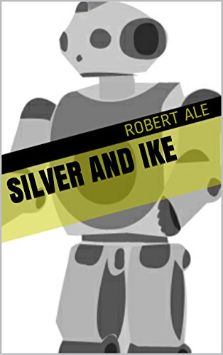 Silver and Ike (English Edition)