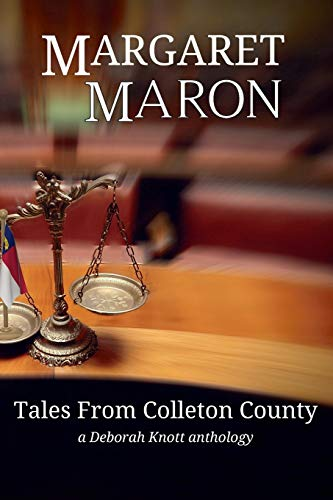 Tales From Colleton County: a Deborah Knott anthology