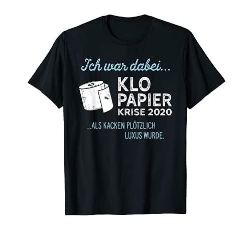 War dabei Klopapierkrise 2020 Jahr Rating Klopapier Krise T-Shirt