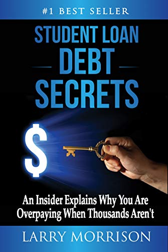 Student Loan Debt Secrets: An Insider Explains Why You're Overpaying When Thousands Aren't