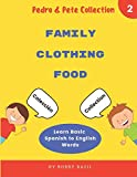 Learn Basic Spanish to English Words: Family • Clothing • Food (Pedro & Pete Spanish Books for Kids...