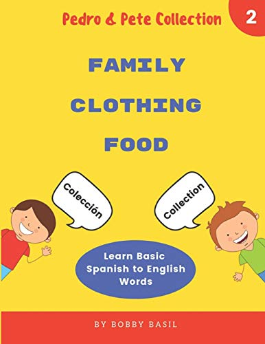 Learn Basic Spanish to English Words: Family • Clothing • Food (Pedro & Pete Books for Kids Bundle Box Set)