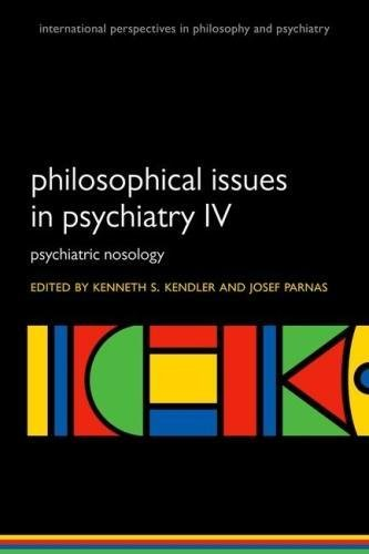 Compare Textbook Prices for Philosophical Issues in Psychiatry IV: Psychiatric Nosology DSM-5 International Perspectives in Philosophy and Psychiatry Illustrated Edition ISBN 9780198796022 by Kendler, Kenneth S.,Parnas, Josef