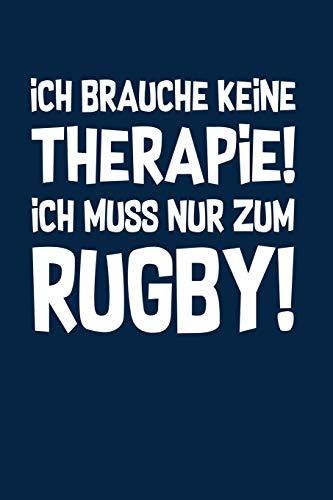 Rugbyspieler: Therapie? Lieber Rugby!: Notizbuch / Notizheft für Rugby Outfit Kleidung A5 (6x9in) dotted Punktraster