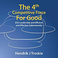 The 4th Competitive Force for Good: Esg Leadership and Efficient and Effective Cybersecurity