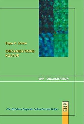Schein Edgar, Organisationskultur. The Ed Schein Corporate Culture Survival Guide